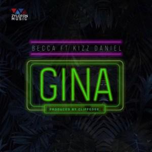 Becca - GINA Ft. Kizz Daniel